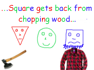 Square gets back from chopping wood - Thumb