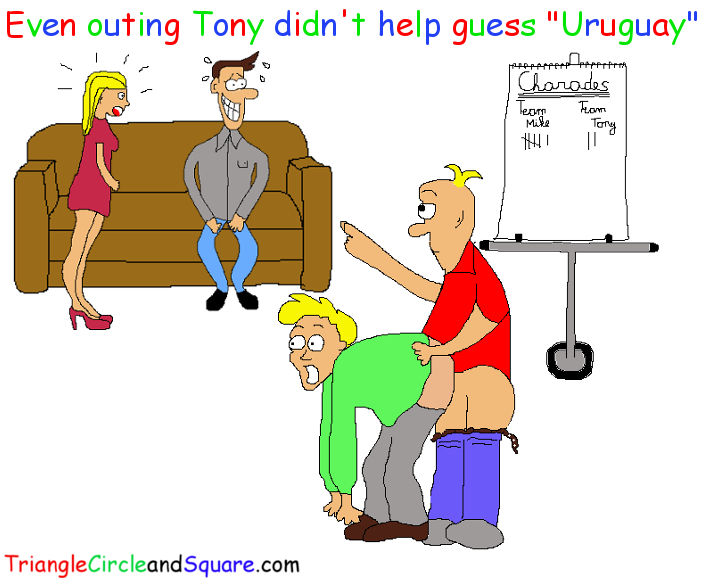 Even outing Tony didn't help guess Uruguay at charades